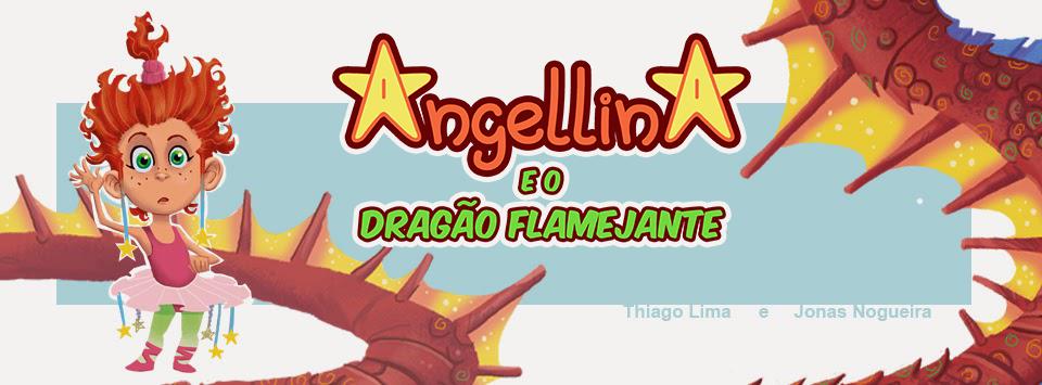 [LIVRO] Angelina e o Dragão Flamejante (resenha)