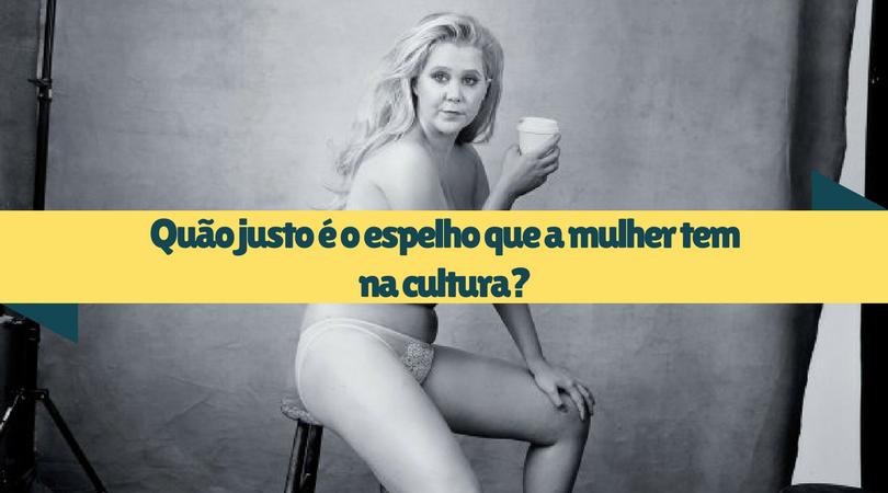 [OPINIÃO] Quão justo é o espelho que a mulher tem na cultura?