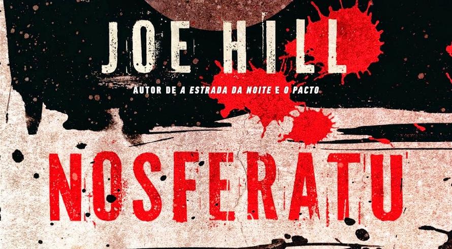 """[LIVRO] """"Nosferatu"""", de Joe Hill (resenha)"""