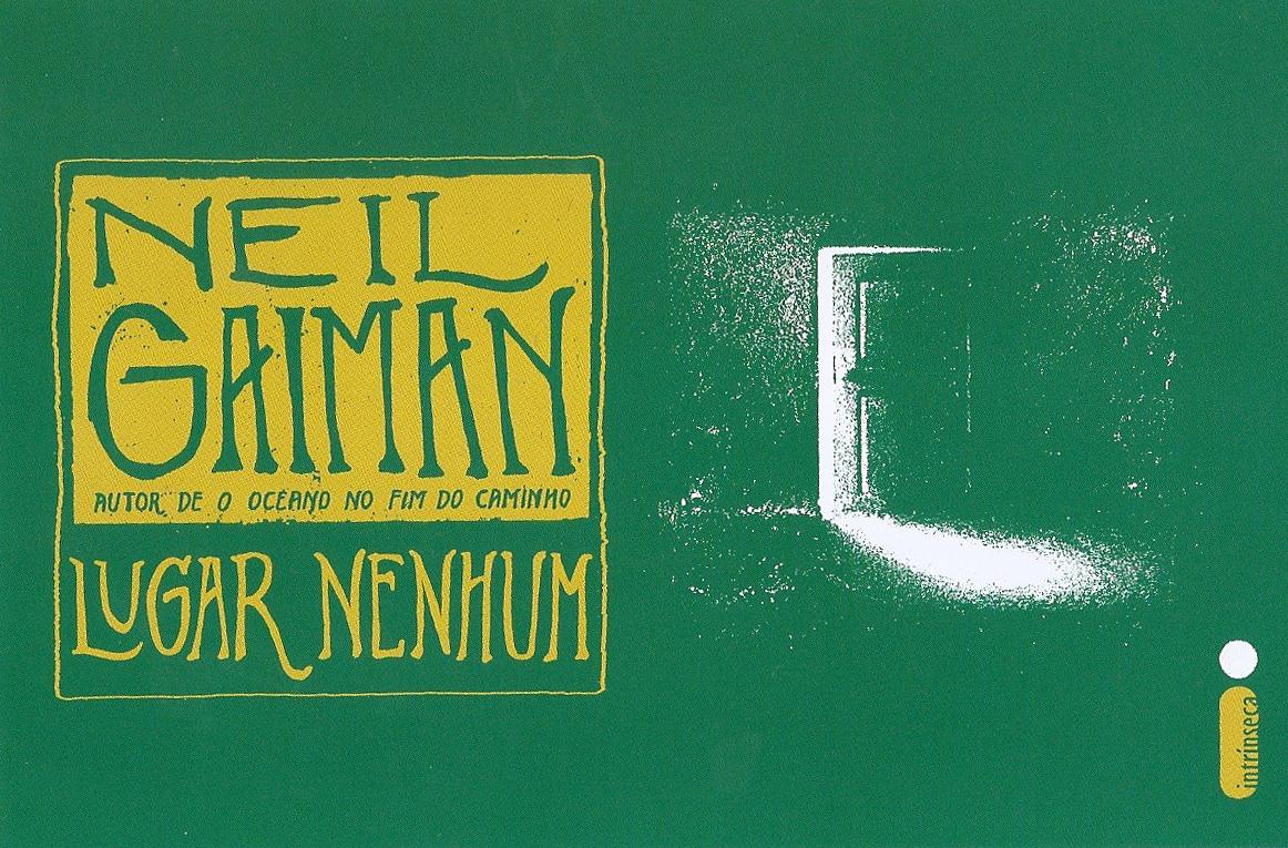 """[LIVRO] """"Lugar Nenhum"""" – O mundo invertido de Neil Gaiman (resenha)"""