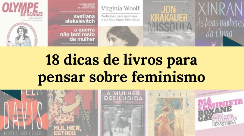 18 dicas de livros para pensar sobre feminismo