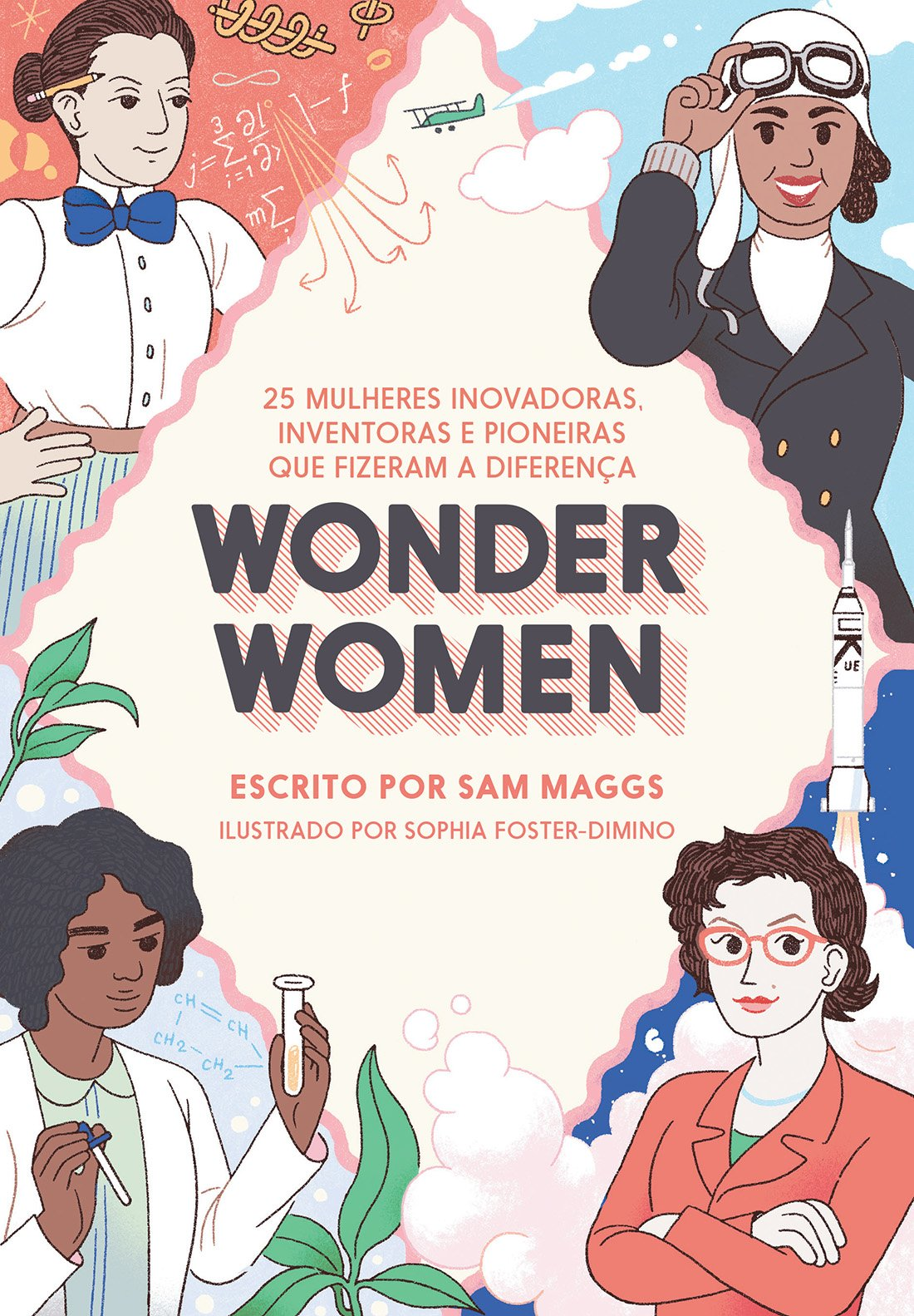 Wonder Women. 25 Mulheres Inovadoras, Inventoras e Pioneiras que Fizeram a Diferença