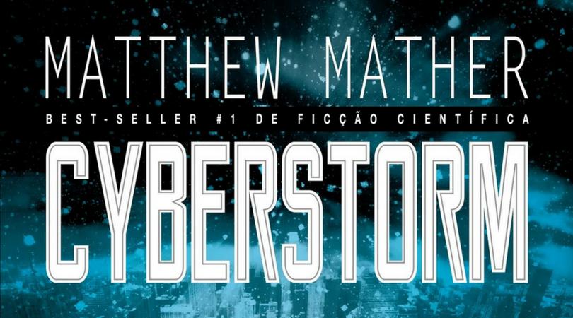 [LIVRO] Cyberstorm: Sem a tecnologia reina o caos? (resenha)