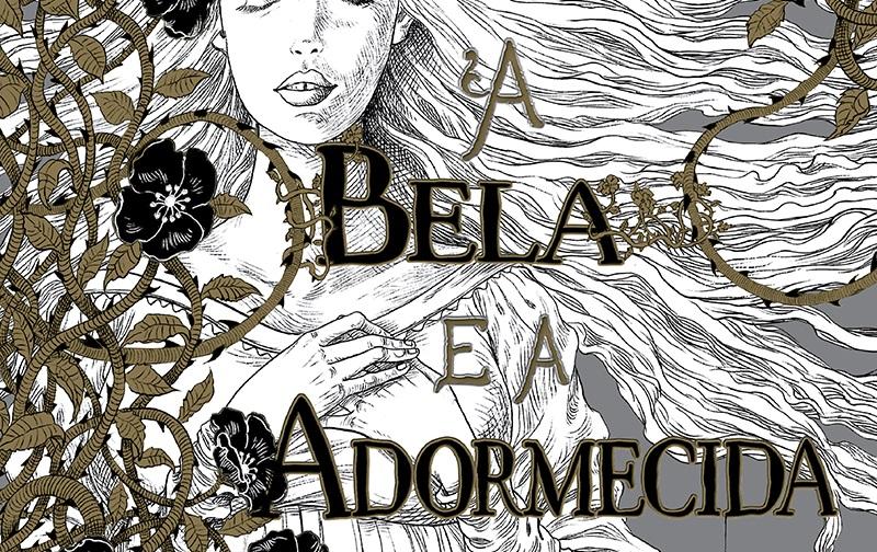 [LIVROS] A Bela e a Adormecida: A importância de meninas fortes na literatura infantil e infantojuvenil