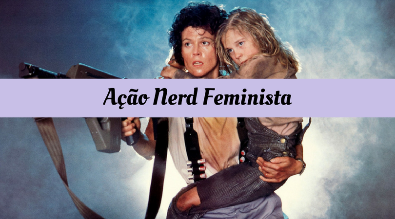 [ESPECIAL] #WeCanNerdIt: Veja todo o conteúdo publicado na Ação Nerd Feminista