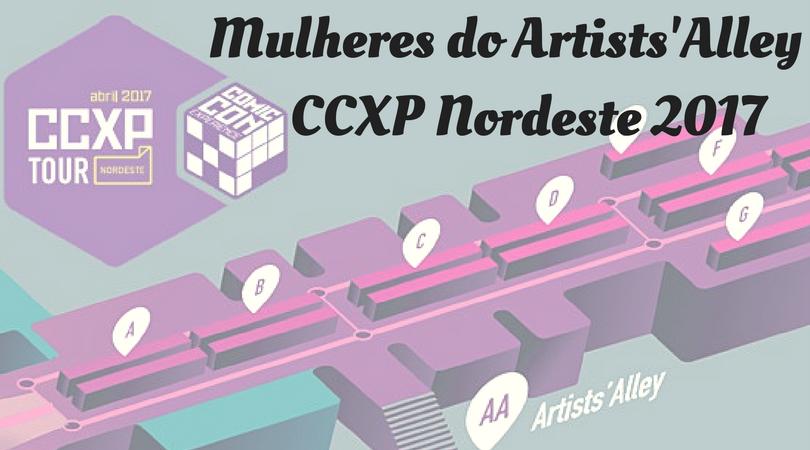 [EVENTO] CCXP Tour Nordeste 2017: Conheça as Mulheres da Artist's Alley
