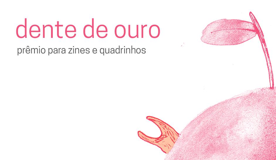 [NOTÍCIA] Prêmio Dente de Ouro: Inscrições abertas para quadrinistas e Zines