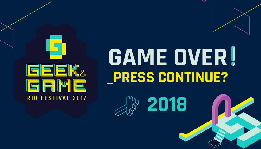 [EVENTO] Geek & Game Rio Festival 2017: Por uma maior representatividade no mundo geek!