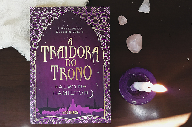 [LIVROS] A Traidora do Trono: As mulheres e a revolução na continuação de Alwyn Hamilton
