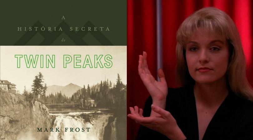 [LIVROS] A História Secreta de Twin Peaks: Uma imersão nos mistérios que envolvem a cidade