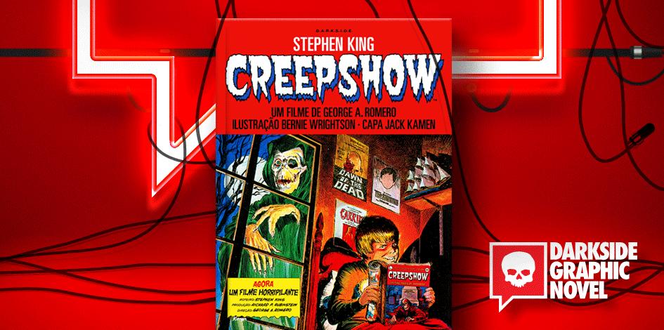 [LANÇAMENTO] DarkSide lançará Creepshow, a primeira HQ do mestre do terror!