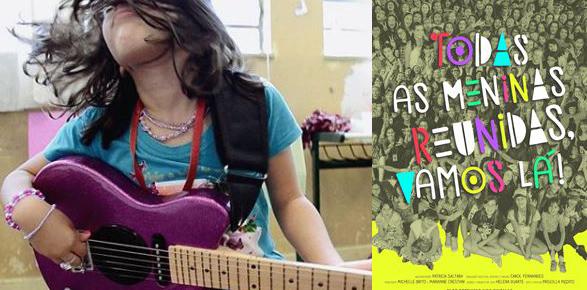 """[ENTREVISTA] """"Todas As Meninas Reunidas, Vamos Lá!"""": documentário produzido por mulheres conta a história do Girls Rock Camp Brasil!"""