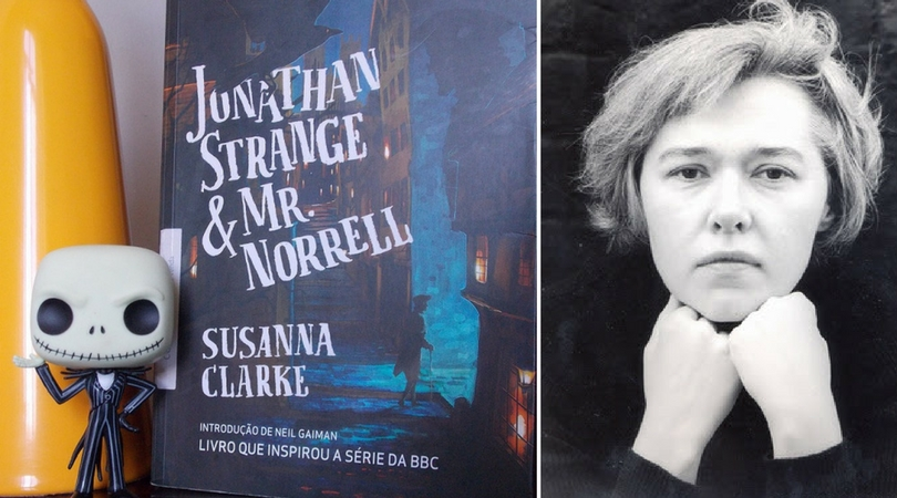 [LIVROS] A fantasia real de Jonathan Strange & Mr. Norrell (resenha)