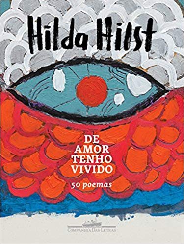 de amor tenho vivido Hilda Hilst