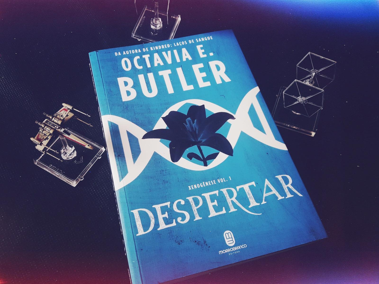 """Despertar"" e a essência humana (des) construída por Octavia Butler"