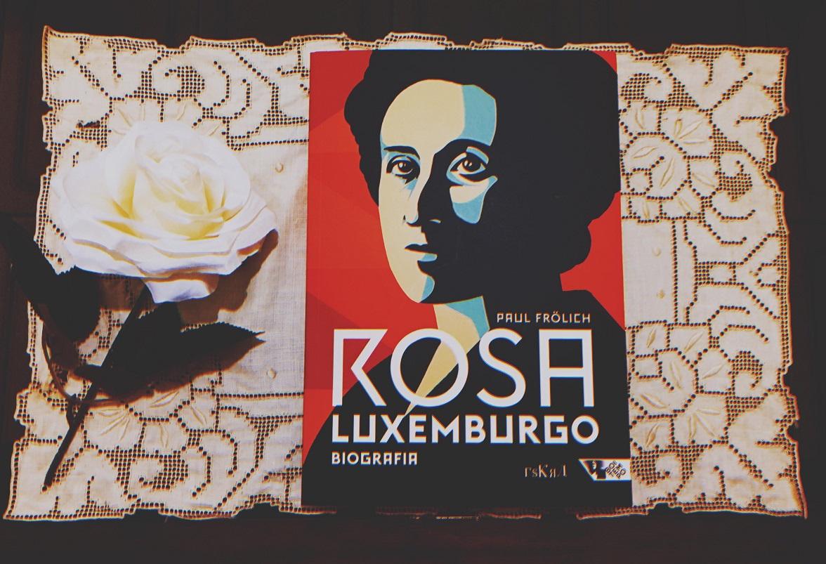 Rosa Luxemburgo Pensamento E Acao Uma Vida Que Nao Cabe Em Livros