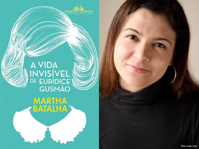 A Vida Invisível de Eurídice Gusmão - Martha Batalha