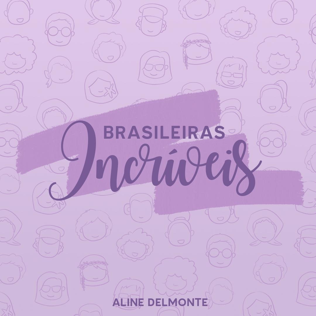 Brasileiras Incríveis - Aline Delmonte - Artists' Alley