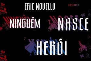Ninguém Nasce Herói, de Eric Novello