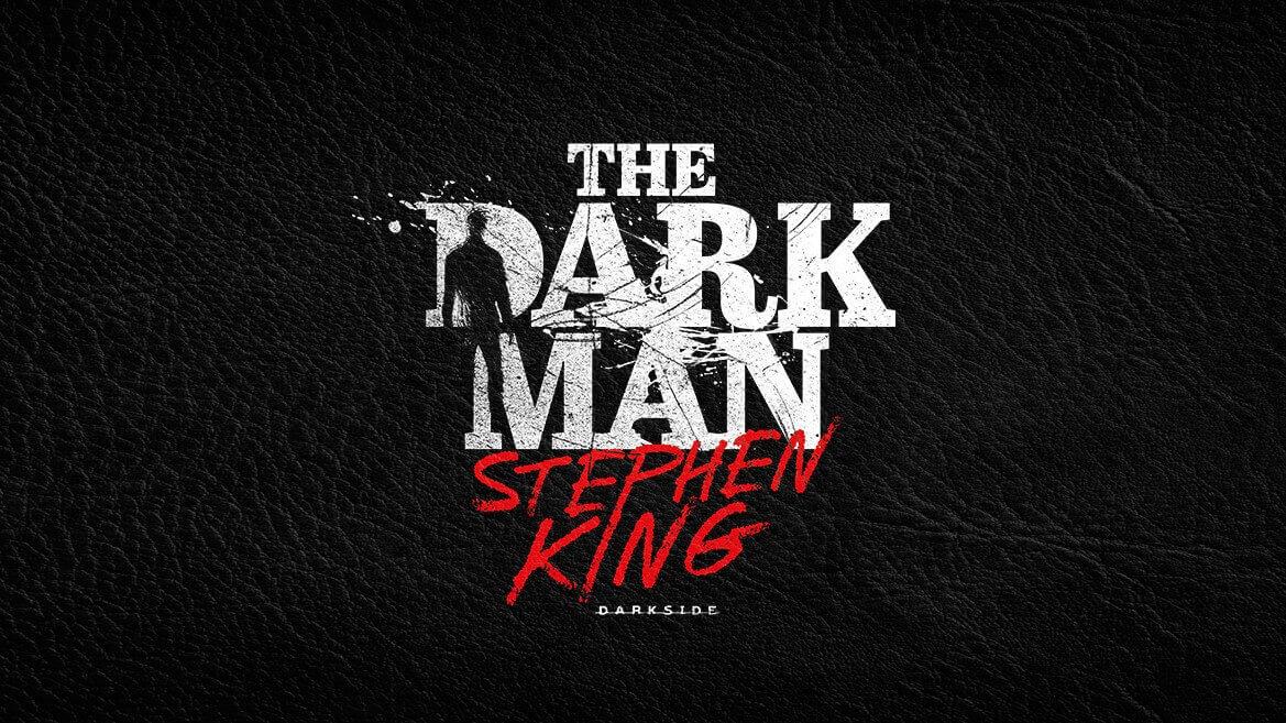 The Dark Man: a escuridão que habita em todos nós