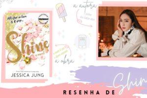 Shine - Uma chance de brilhar: o livro de estreia de Jessica Jung