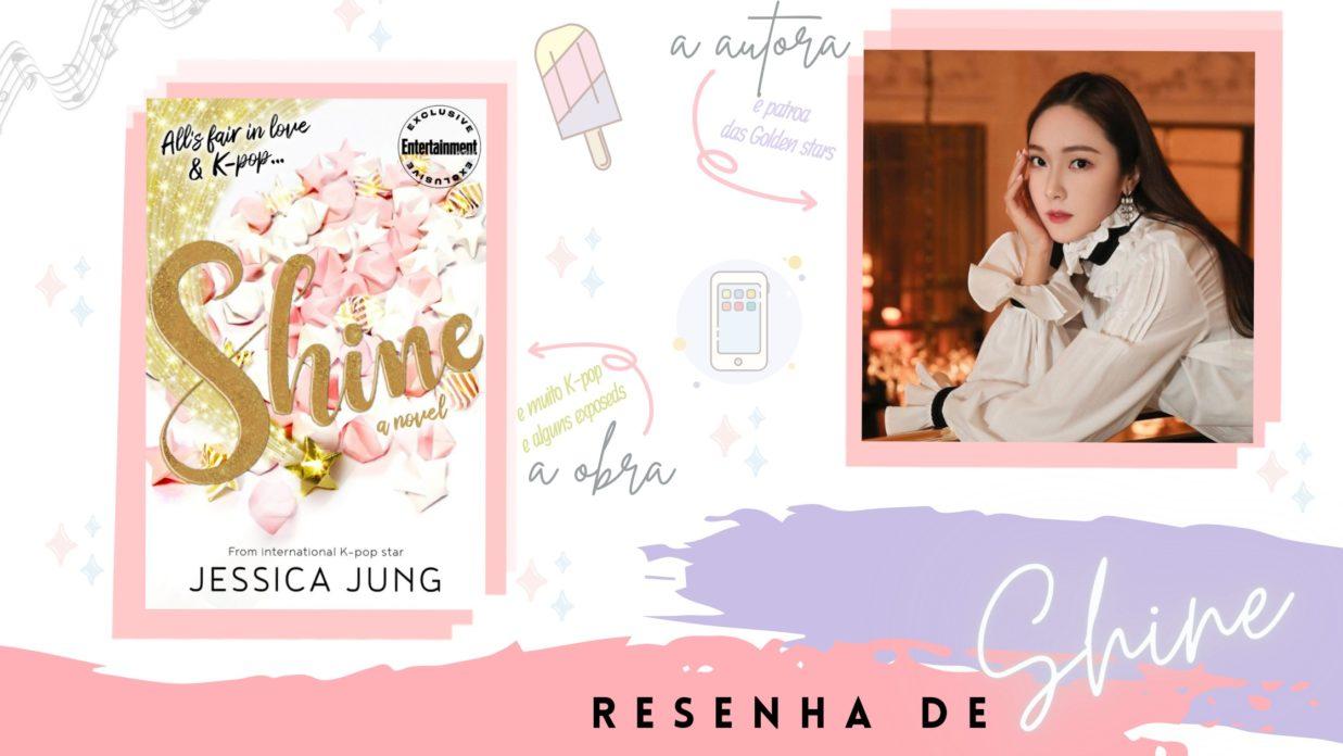 Shine – Uma chance de brilhar: o livro de estreia de Jessica Jung
