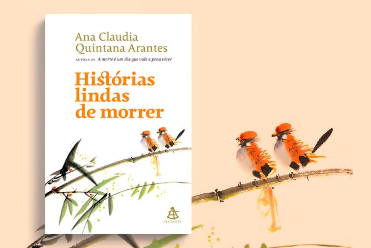 Histórias lindas de morrer, Ana Claudia Quintana Arantes
