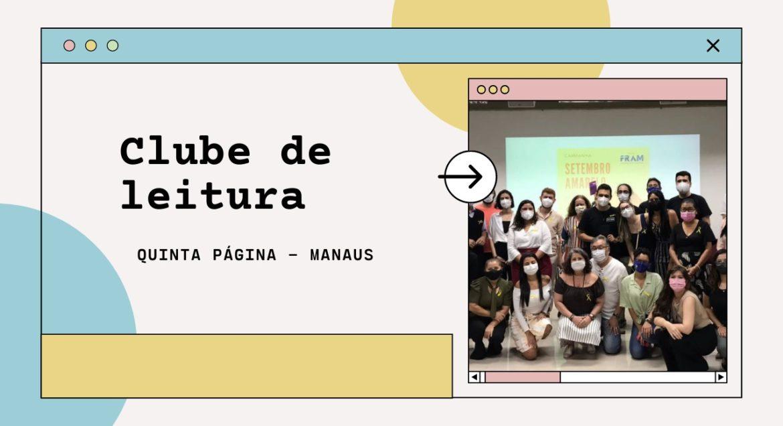 Clubes de Leitura pelo Brasil: conheça o Quinta Página em Manaus